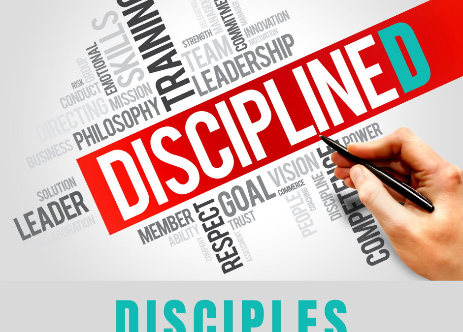 Are You a Disciplined Disciple?